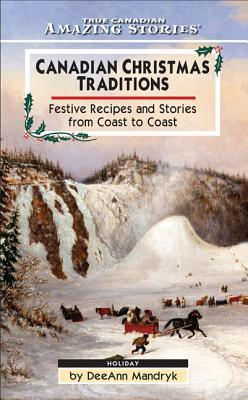 Canadian Christmas Traditions: Festive Recipes and Stories from Coast to Coast