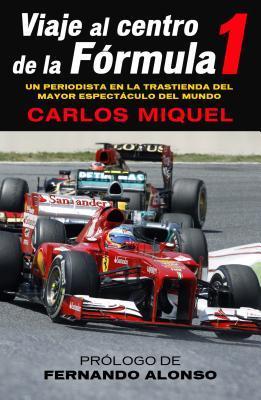 Viaje al Centro de la Formula 1 par Carlos Miquel