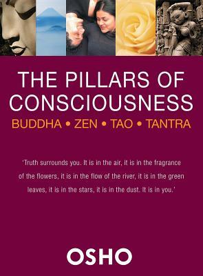 The Pillars of Consciousness: Buddha Zen Tao Tantra