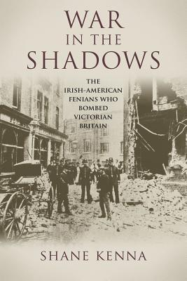 war-in-the-shadows-the-irish-american-fenians-who-bombed-victorian-britain