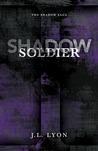 Shadow Soldier (The Shadow Saga, #1)