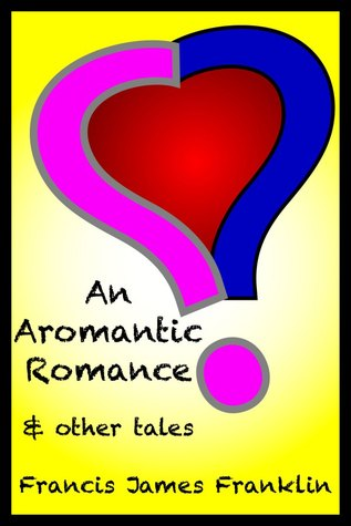 an-aromantic-romance-and-other-tales