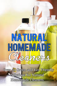 natural-homemade-cleaners-over-50-green-and-eco-friendly-solutions-for-natural-homemade-cleaners
