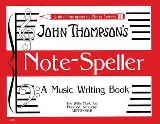 Note Speller: A Music Writing Book Early Elementary Level (John Thompson's Piano)