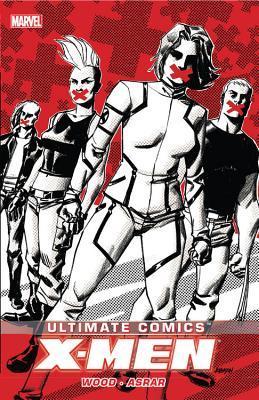 Ultimate Comics: X-Men, by Brian Wood, Volume 2