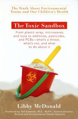 The Toxic Sandbox: The Truth about Environmental Toxins and Our Children's Health