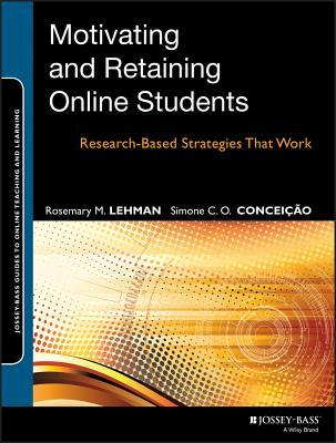 Research Based Strategies To Help >> Motivating And Retaining Online Students Research Based Strategies