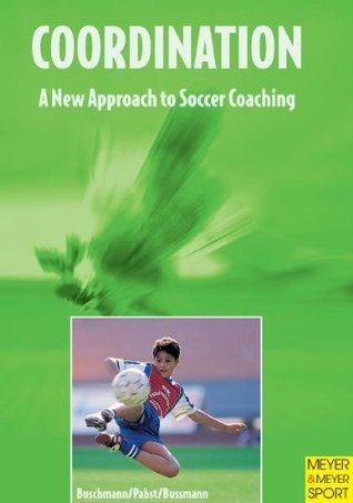 Coordination: A New Approach to Soccer Coaching