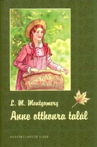 Anne otthonra talál (Anne, #1)