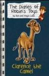 Clarence the Camel (The Diaries of Robin's Toys)
