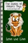 Leon the Lion (The Diaries of Robin's Toys)