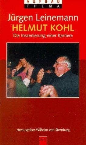 Helmut Kohl: Die Inszenierung Einer Karriere