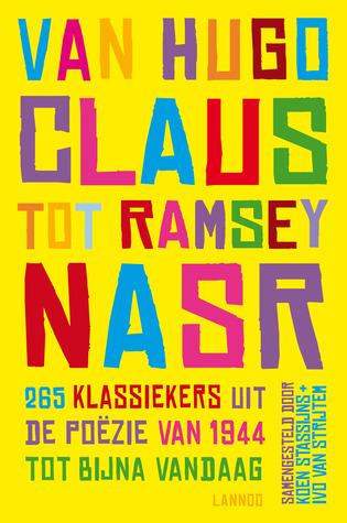 Van Hugo Claus Tot Ramsey Nasr - 265 klassiekers uit de poëzie van 1944 tot bijna vandaag