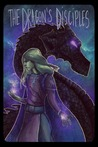 The Dragon's Disciples (Age of Waking Death, #1)