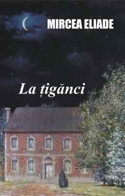 La ţigănci by Mircea Eliade