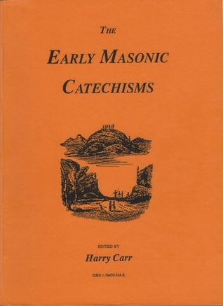 The Early Masonic Catechisms
