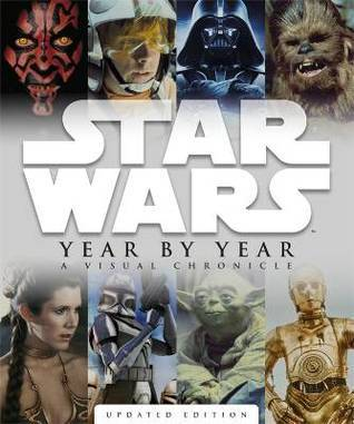Star Wars: Year by Year: A Visual Encyclopedia