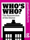 Who's Who? The resurrection of the Doctor (Guardian Shorts)
