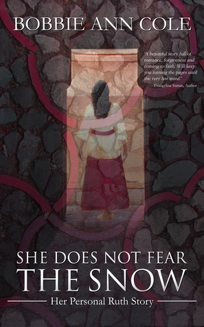 She Does Not Fear the Snow by Bobbie Ann Cole