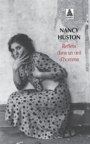Reflets dans un œil d'homme por Nancy Huston