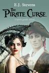 The Pirate Curse by E.J. Stevens