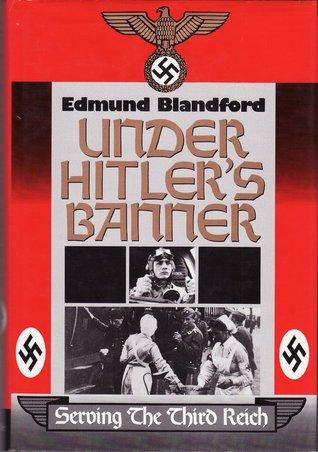 Under Hitlers Banner By Edmund L Blandford