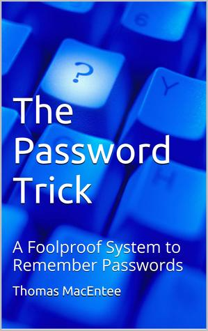 The Password Trick: How To Use a Different Password for Every Website