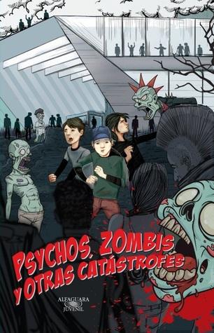 Psychos, zombis y otras catástrofes