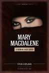 Mary Magdalene: A Woman Who Loved ( Trilogy, #1)