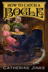 How to Catch a Bogle (City of Orphans, #1)