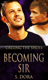 Becoming Sir (Calling the Shots, #3)