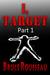 I, Target (Part 1)