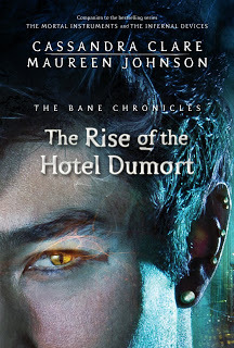 The Rise of the Hotel Dumort (The Bane Chronicles, #5)