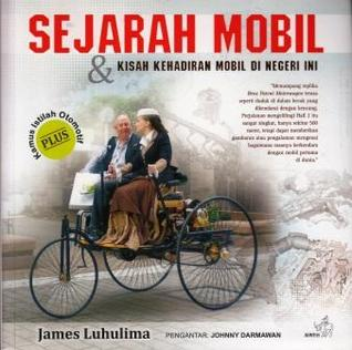Sejarah Mobil & Kisah Kehadiran Mobil di Negeri Ini by James Luhulima