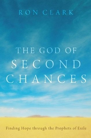 The God of Second Chances: Finding Hope Through the Prophets of Exile