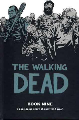 The Walking Dead, Book Nine (The Walking Dead #97-108)