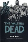 The Walking Dead, Book Nine by Robert Kirkman
