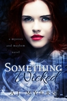Something Wicked (Mystics & Mayhem, #2)