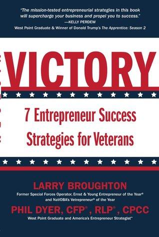 Victory: 7 Entrepreneur Success Strategies for Veterans