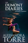 The Dumont Diaries by Alessandra Torre