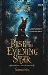 Rise of the Evening Star - Bangkitnya Bintang Malam by Brandon Mull