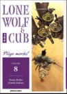 Lone Wolf & Cub, tome 8. Piège mortel by Kazuo Koike