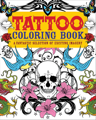 Tattoo Coloring Book: A Fantastic Selection of Exciting Imagery by Arcturus Publishing