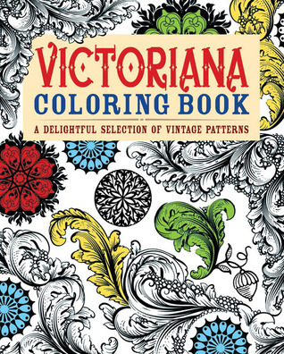 Victoriana Coloring Book: A Delightful Selection of Vintage Patterns