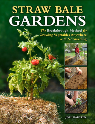 Straw Bale Gardens The Breakthrough Method For Growing