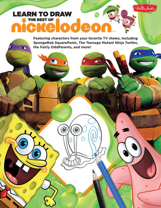 Learn to Draw The Best of Nickelodeon: Featuring characters from your favorite TV shows, including SpongeBob SquarePants, The Teenage Mutant Ninja Turtles, the Fairly OddParents, and more!