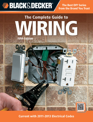 black decker the complete guide to wiring by black decker rh goodreads com black and decker wiring pdf black and decker wiring book