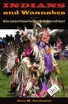 Indians and Wannabes by Ann M. Axtmann