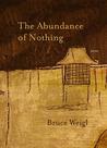 The Abundance of Nothing: Poems