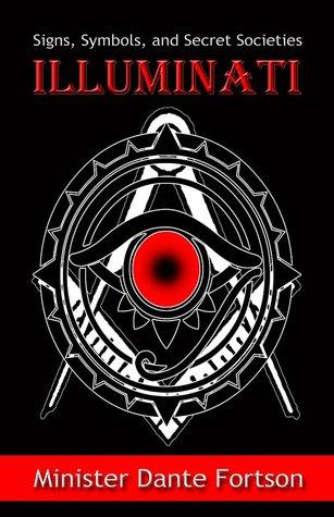 Signs Symbols And Secret Societies Illuminati By Dante Fortson